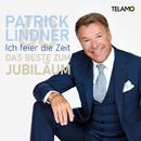 Ich feier die Zeit: Das Beste zum Jubiläum/Patrick Lindner