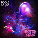 Outta Love/Fools Garden
