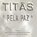 Pela paz/Titãs