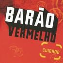 Cuidado (Ao vivo)/Barão Vermelho
