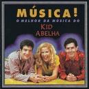 Música! O melhor da música do Kid Abelha/Kid Abelha