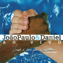 Ao vivo em Brotas e São Paulo/João Paulo & Daniel