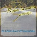 Raízes da música sertaneja/Zé Fortuna & Pitangueira