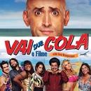 Vai Que Cola - O Filme (Trilha Sonora Oficial)/Varios Artistas