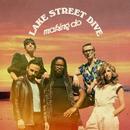 Making Do/Lake Street Dive