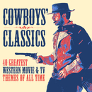 Cowboys' Classics: 40 Greatest Western Movie & TV Themes of All Time/Various Artists
