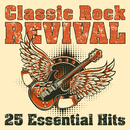 Classic Rock Revival: 25 Essential Hits/Various Artists