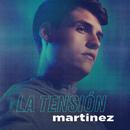 La Tensión/Martinez