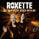 Let Your Heart Dance With Me/Roxette