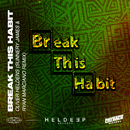 Break This Habit (feat. Kiko Bun) [Sunnery James & Ryan Marciano Remix]/Oliver Heldens