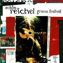 Grosse Freheit (Live)/Achim Reichel
