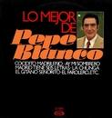 Lo mejor de Pepe Blanco/Pepe Blanco