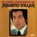 El cante profundo de Juanito Villar/Juanito Villar