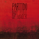 Not full of anger/Partido