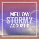 Mellow Stormy Acoustic/Various Artists