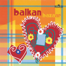 Balkan bazaar/Various Artists