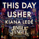 This Day (feat. Kiana Ledé) [from the Netflix Original Motion Picture Jingle Jangle]/Usher
