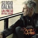Un preso en tus labios/Sergio Dalma