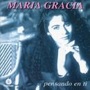 Pensando en ti/Maria Gracia