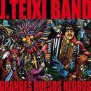Grandes Huesos Negros/J. Teixi Band
