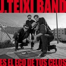 Es el eco de tus celos/J. Teixi Band