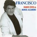 Grandes exitos de Manuel Alejandro/Francisco