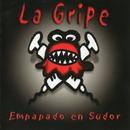 Empapado en sudor/La Gripe
