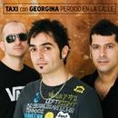 Perdido en la calle (con Georgina)/Taxi