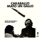 La musica de la libertad. Caraballo mato un gallo/Olga Manzano y Manuel Picon