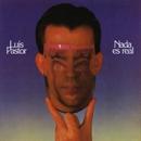La musica de la libertad. Nada es real/Luis Pastor