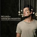 Antes de que el corazon se pierda (con Vanesa Martin)/Rojas