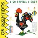 Heroes de los 80. Vigo capital Lisboa/Os Resentidos