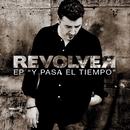 Y pasa el tiempo - EP/Revolver
