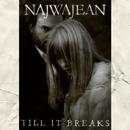 Till It Breaks (Special Edition)/NajwaJean