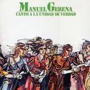 Canto a la unidad de verdad/Manuel Gerena