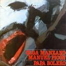Papa bolero/Olga Manzano y Manuel Picon