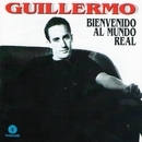 Bienvenido al mundo real/Guillermo