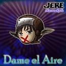 Dame el aire/Jere