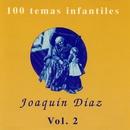 100 temas infantiles Vol. 2/Joaquin Diaz