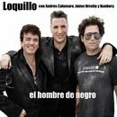 El hombre de negro (feat. Jaime Urrutia, Andrés Calamaro y Bunbury)/Loquillo