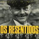 Heroes de los 80. Galicia canibal (Fai un sol de carallo)/Os Resentidos