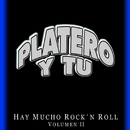 Hay mucho rock and roll Vol.2/Platero Y Tu