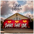 Share That Love/Lukas Graham