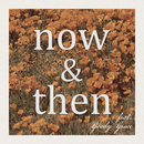 Now & Then (feat. Goody Grace)/Lily Kershaw