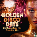 Golden Disco Days: 25 Dancefloor Hits from the 70s/Various Artists