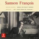"Mendelssohn: Songs Without Words & Rondo capriccioso - Mozart: Variations on ""Ah ! vous dirai-je, maman""/Samson François"