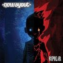 Bipolar/No way out
