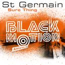 Sure Thing (Black Motion Anniversary Mix)/St Germain