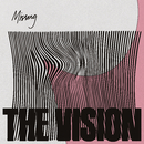 Missing (feat. Andreya Triana & Ben Westbeech)/The Vision