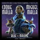 Canción de Cuna para Gabriel y Nicolás (Tema incluído en la Banda Sonora Original Blue & Malone Casos Imposibles)/Coque Malla